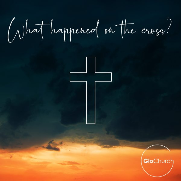 What Happened On The Cross Part 1 – Jesus took our sin
